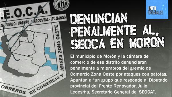 Denuncian penalmente al SEOCA en Morón