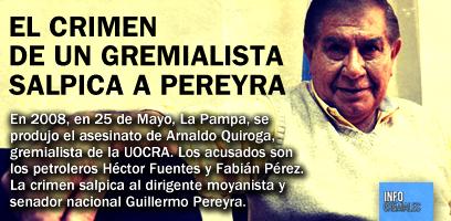 El crimen de un gremialista salpica a Pereyra