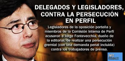 Delegados y legisladores, contra la persecución en Perfil
