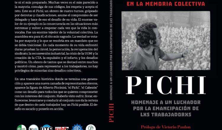 Presentarán un libro en homenaje a Alberto Piccinini, histórico dirigente de la UOM Villa Constitución